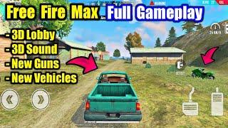 Free Fire Max Full Gameplay🤯🔥New Guns & Vehicle 3D Lobby & Sound सब कुछ बदल गया !!