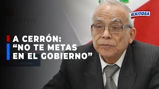 """CERRÓN, """"ANIBAL TORRES, BUSCA SEPARAR AL PARTIDO DEL GOBIERNO"""""""