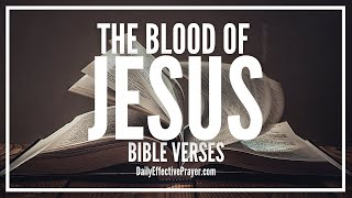 Bible Verses On The Blood Of Jesus | Scriptures On Blood Of Christ (Audio Bible)