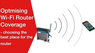 Wi-Fi Router Coverage | Choosing Best Location | Optimization