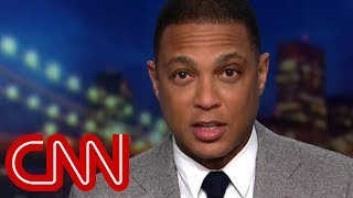 Don Lemon tears apart Trump