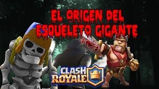 EL ORIGEN DEL ESQUELETO GIGANTE- EL DIFUNTO REY!!![CLASH ROYALE]