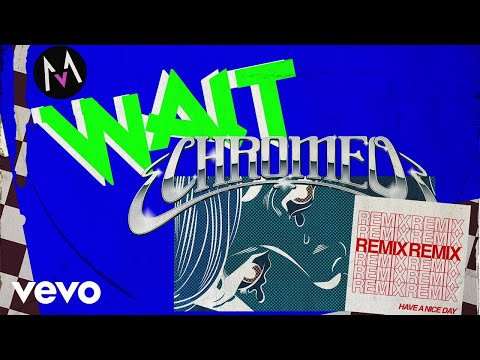 Maroon 5 – Wait (Chromeo Remix/Audio)