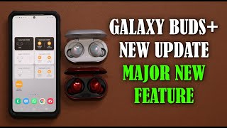 Galaxy Buds+ gets MAJOR NEW FEATURE with NEW Update - Download Now