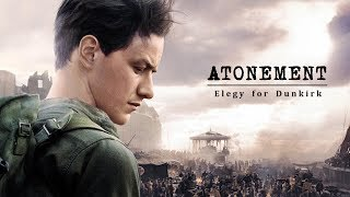 Atonement : Elegy For Dunkirk