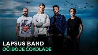 Lapsus Band Oci Boje Cokolade Official Video 4k