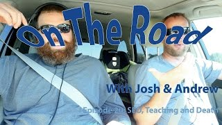 SEO, Teaching & Death - On the Road 20
