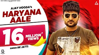 Ajay Hooda : HARYANA AALE - हरियाणा आले | New Haryanvi Songs Haryanavi 2019 | Haryanvi DJ Song 2019 Video,Mp3 Free Download