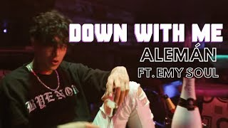 Alemán Down With Me Feat Emy Soul Official Video