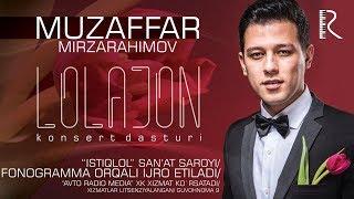 Muzaffar Mirzarahimov - Lolajon nomli konsert dasturi 2018