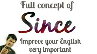 Use of Since as a conjunction,  as a preposition & as adverb in English| by spoken english part 70