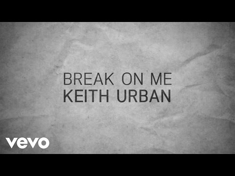 Break on Me (Lyric Video)