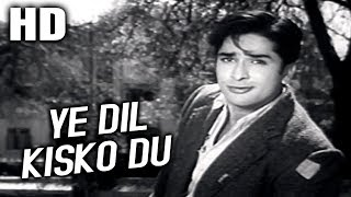 Ye Dil Kisko Du   Mohammed Rafi   Yeh Dil Kisko Doon 1963 Songs   Shashi Kapoor
