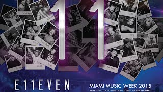 Miami Music Week 2015 at E11EVEN
