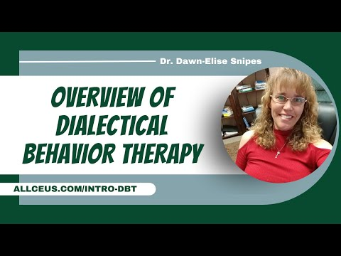 Dialectical Behavior Therapy (DBT) Part 1 |  Continuing Education for Mental Health Counselors