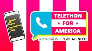 Get Out and Vote Telethon for America!