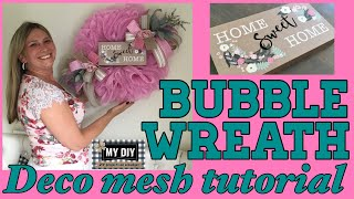 Deco Mesh Wreath Tutorial Using The Bubble Method | Home Sweet Home Wreath Dollar Tree DIY | 1 ROLL