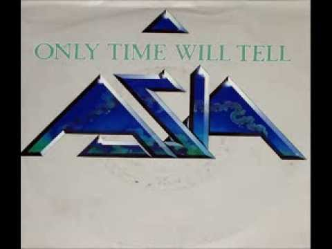 Only Time Will Tell (1982) (Song) by Asia