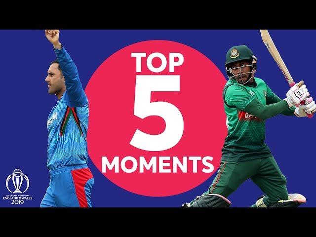 Nabi? Shakib? | Bangladesh v Afganistan - Top 5 Moments | ICC Cricket World Cup 2019