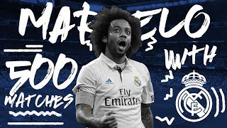 MARCELO | 500 Real Madrid matches | Goals, skills and trophies!