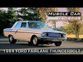 Muscle Car Of The Week Video Episode 188 1964 Ford Fairlane Thunderbolt