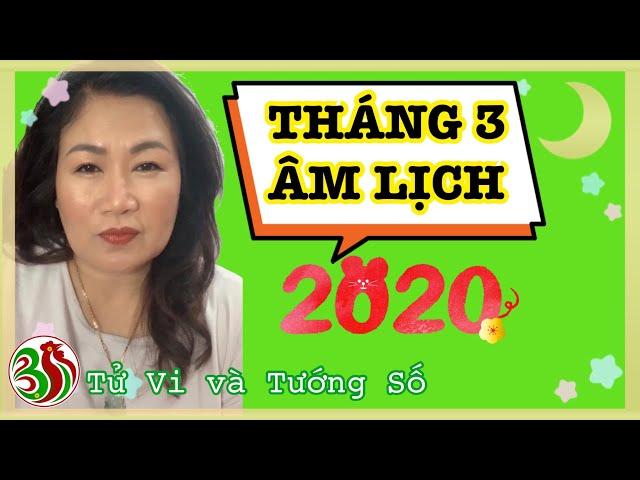 NHỮNG ĐIỀU CẦN LƯU Ý THÁNG 3 NĂM 2020 | Tử Vi và Tướng Số