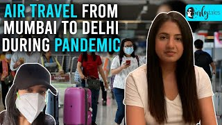 Air Travel Experience From Mumbai To Delhi During Pandemic | Curly Tales