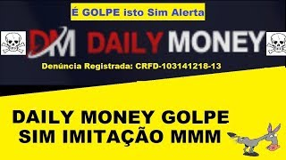 DAILY MONEY GOLPE SIM IMITAÇÂO MMM