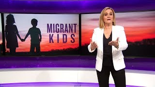 Missing Migrant Children Update | June 6, 2018 Act 1 | Full Frontal on TBS