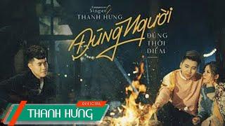 Đúng Người Đúng Thời Điểm | Thanh Hưng x Huy Cung x Mỹ Linh | Official MV