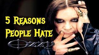 5 Reasons People Hate/Hated OZZY OSBOURNE
