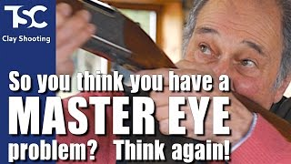 Think you have a Master Eye problem?
