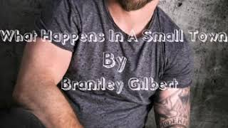 What Happens In A Small Town Brantley Gilbert Lyrics