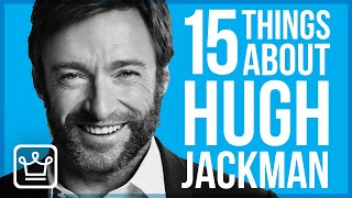 15 things you didn't know about Hugh Jackman