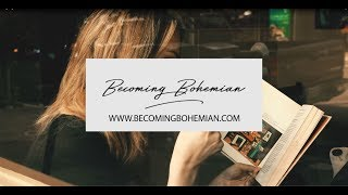 Becoming Bohemian ~ The Journey Begins
