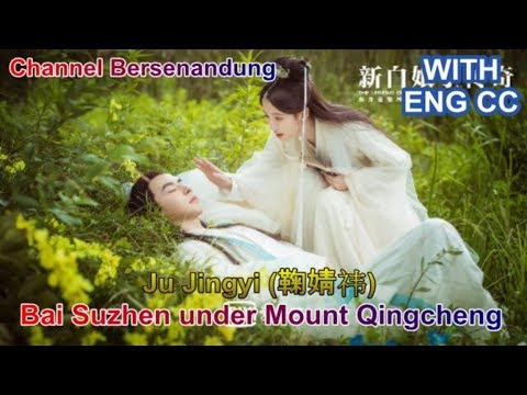 Eng/Indo Sub The Legend Of White Snake Ost - Ju Jingyi (鞠婧祎) Bai Suzhen Under Mt Qingcheng (青城山下白素贞)