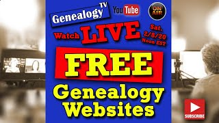 Over 30 Free Genealogy Websites For Your Family History Research: Genealogy TV LIVE!