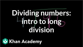 Dividing Numbers: Intro To Long Division   4th Grade   Khan Academy