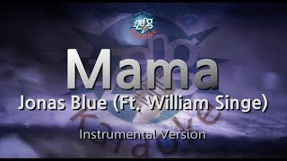 Jonas Blue Mama (Ft. William Singe) (MR) (Karaoke Version) [ZZang KARAOKE]