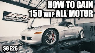 How to Gain 150 whp N/A on a C6 Z06... | RPM S8 E26