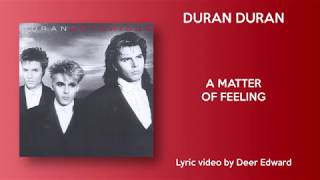 Duran Duran   A Matter Of Feeling (Lyrics)