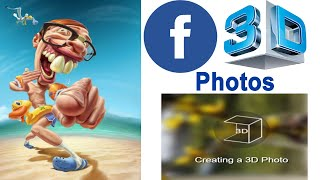 How do I create a 3D photo on Facebook by using computer, Android & iPhone