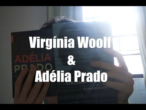 A medida da vida - Virgínia Woolf & Adélia Prado