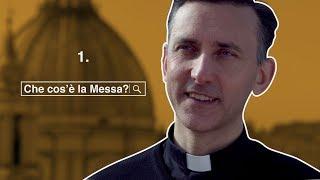 Che cos'è la Messa? | 1) La Messa è sempre la stessa o cambia nel tempo?