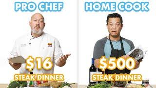 $500 vs $16 Steak Dinner: Pro Chef & Home Cook Swap Ingredients | Epicurious