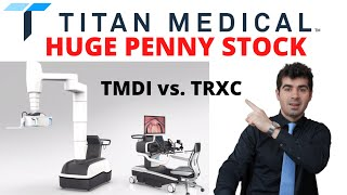TMDI Titan Medical HUGE PENNY STOCK analysis vs TRXC TransEnterix