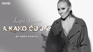 Lepa Brena   A Kako Cu Ja   (Official Video 2018)