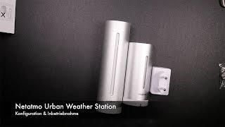 Konfiguration & Einrichtung der Netatmo Urban Weather Station