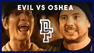 EVIL VS OSHEA | Don