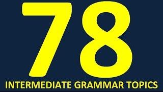 Learn English grammar lessons for intermediate, upper-intermediate and advanced level- full course